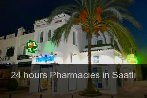 24 hours Pharmacies in Saatlı