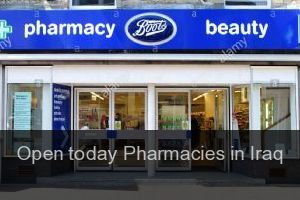 Open today Pharmacies in Iraq