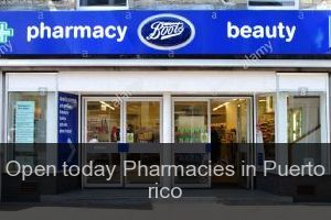 Open today Pharmacies in Puerto rico