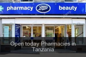 Open today Pharmacies in Tanzania