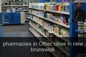 Pharmacies in Other cities in new brunswick