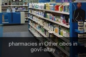 Pharmacies in Other cities in govĭ-altay