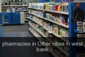 Pharmacies in Other cities in west bank
