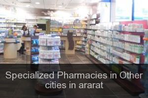 Specialized Pharmacies in Other cities in ararat