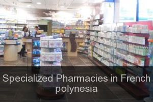 Specialized Pharmacies in French polynesia