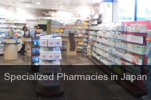 Specialized Pharmacies in Japan