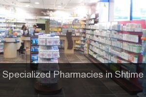 Specialized Pharmacies in Shtime