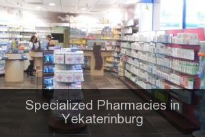 Specialized Pharmacies in Yekaterinburg